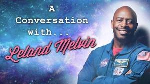 A Conversation with Leland Melvin