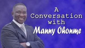 A Conversation with Manny Ohonme