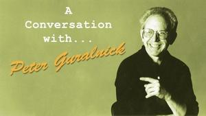 A Conversation with Peter Guralnick