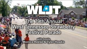 The 79th Annual West Tennessee Strawberry Festival Parade