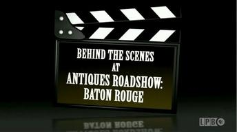Behind the Scenes at Antiques Road Show: Baton Rouge