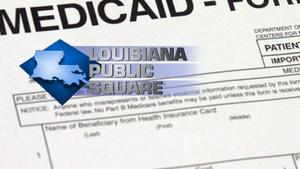 Louisiana Public Square-Effects of Expansion:Medicaid in La.