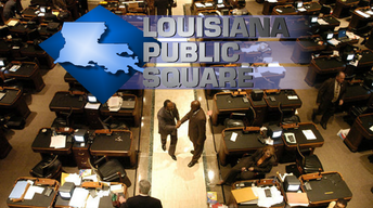 Louisiana Public Square: Legislative Review