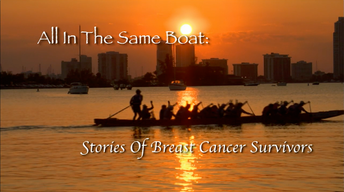 All In The Same Boat: Stories of Breast Cancer Survivors