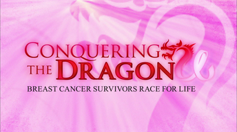 Conquering The Dragon: Breast Cancer Survivors Race for Life