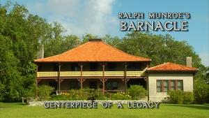 Ralph Munroe's Barnacle – Centerpiece of a Legacy
