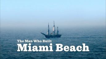 The Man Who Built Miami Beach