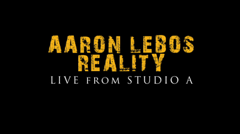 Aaron Lebos Reality LIVE From Studio A