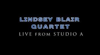 Lindsey Blair Quartet LIVE From Studio A