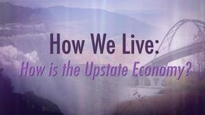 How is the Upstate Economy?