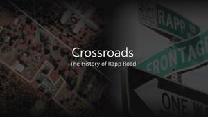 Crossroads: The History of Rapp Road