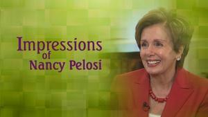 Impressions of Nancy Pelosi with Rhea Feikin