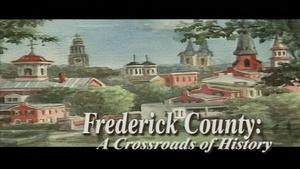 Frederick County: A Crossroads of History