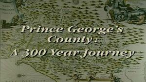 Prince Georges County: A 300 Year Journey