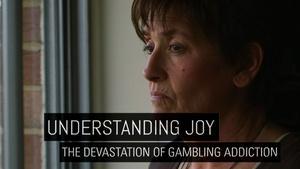 Understanding Joy: The Devastation of Gambling Addiction