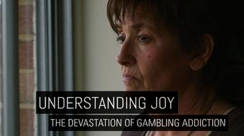 Understanding Joy: The Devastation of Gambling Addiction