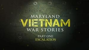 Maryland Vietnam War Stories - Part 1