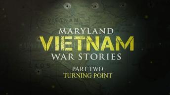 Maryland Vietnam War Stories - Part 2