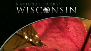 National Parks: Wisconsin