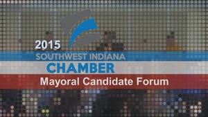 2015 Southwest Indiana Chamber Mayoral Candidates Forum