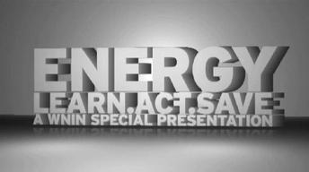 Energy-Learn, Act, Save: A WNIN Forum