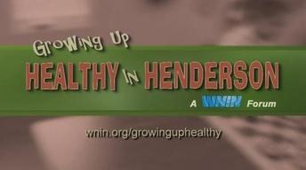 Growing Up Healthy In Henderson: A WNIN Forum