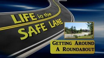 Life in the Safe Lane: Getting Around a Roundabout