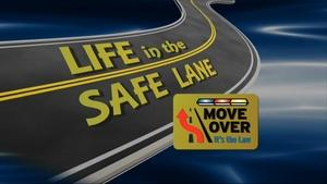 Life in the Safe Lane: Move Over PSA