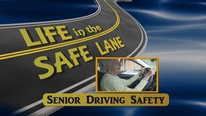 Life in the Safe Lane: Senior Driving Safety