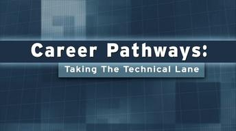 Career Pathways: Taking the Technical Lane