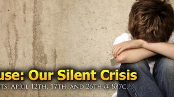 Child Abuse: Our Silent Crisis (Part 2)