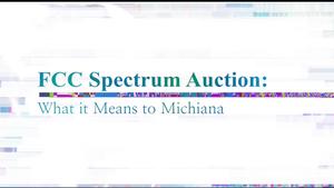 FCC Spectrum Auction: What it Means to Michiana