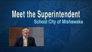 Meet The Superindentents: Mishawaka
