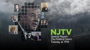 NJTV Special Report: The Political Storm