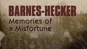 Barnes-Hecker: Memories of a Misfortune