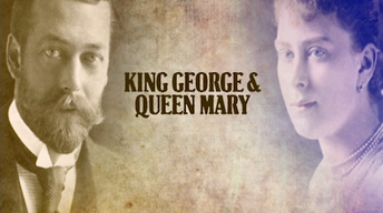 King George and Queen Mary Preview
