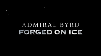 Admiral Byrd: Forged on Ice Teaser