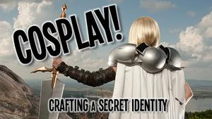 Cosplay! Crafting a Secret Identity