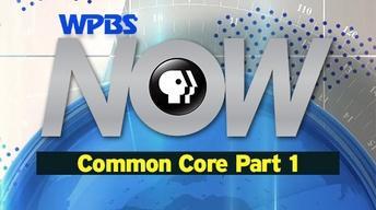 "WPBS NOW ""Common Core"" Part 1"