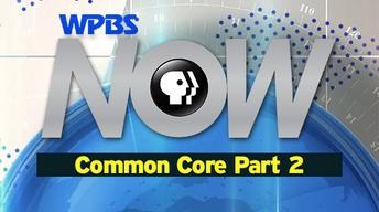 "WPBS NOW ""Common Core"" Part 2"