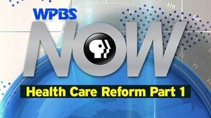 "WPBS NOW ""Health Care Reform, Part 1: Hospitals"""