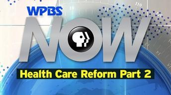 "WPBS NOW ""Health Care Reform, Part 2: Consumers & Insurance"""