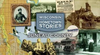 Wisconsin Hometown Stories: Juneau County