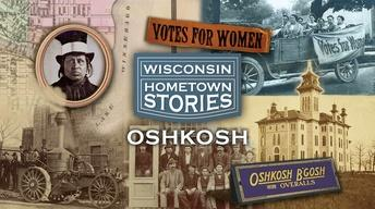 Wisconsin Hometown Stories: Oshkosh