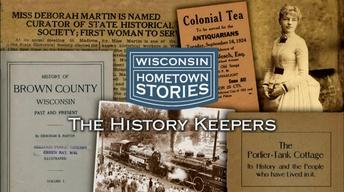 Wisconsin Hometown Stories: History Keepers