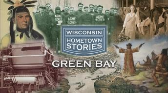 Wisconsin Hometown Stories: Green Bay