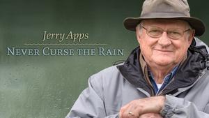 Jerry Apps: Never Curse the Rain