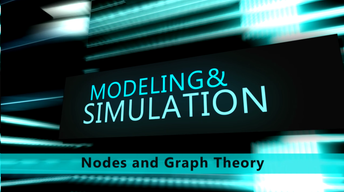 Modeling & Simulation: Nodes and Graph Theory