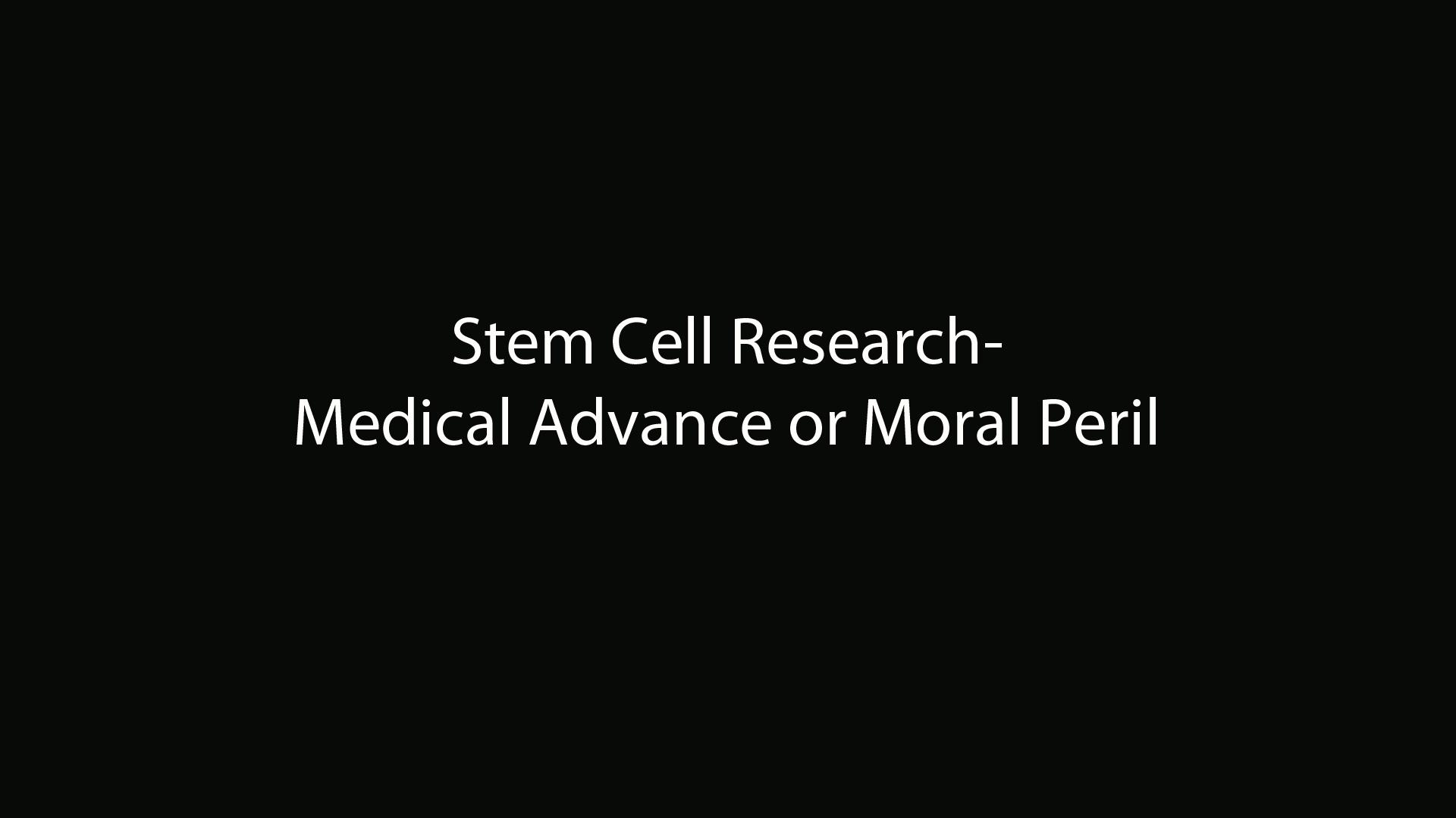 stem cell research a moral Stem cell research has the potential to fill this gap in human medical therapies stem cells have many different uses in the laboratory this is because they can self .