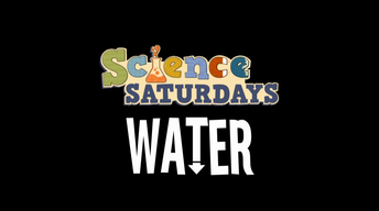 Science Saturdays - Water